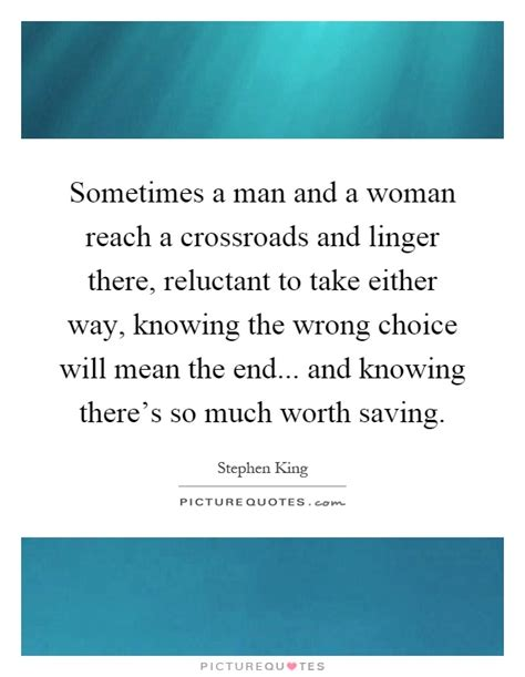 sometimes a and a reach a crossroads and linger there picture quotes