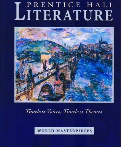 themes in world literature timeless voices timeless themes world masterpieces
