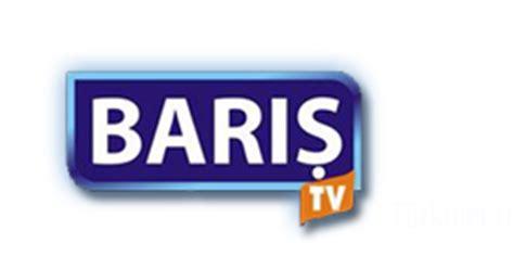 barış tv canlı izle barış tv canlı yayın canlı tv izle