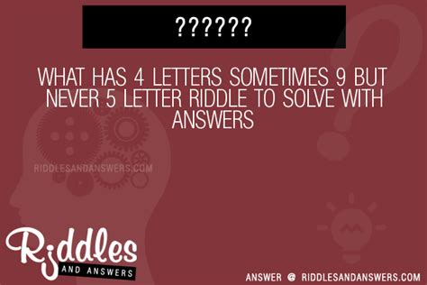 What Has 4 Letters Sometimes 9 But Never 5 Answer 30 what has 4 letters sometimes 9 but never 5 letter