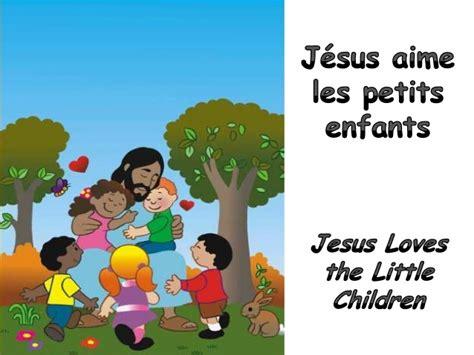 les enfant j 233 sus aime les petits enfants jesus the children