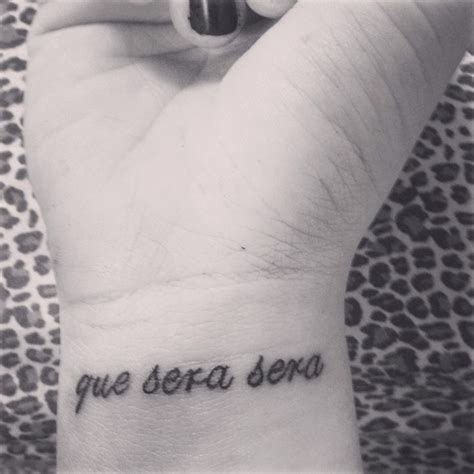 que sera sera tattoo pin by s on ink my whole