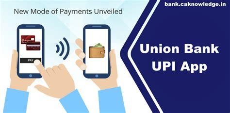 union bank app union bank upi app union upi android app from