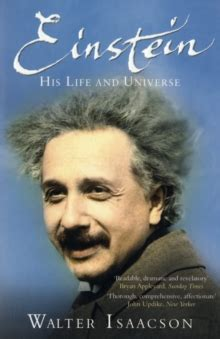 einstein biography by walter isaacson einstein his life and universe walter isaacson