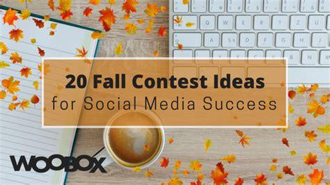 Social Media Sweepstakes Ideas - 20 fall contest ideas for social media success woobox blog