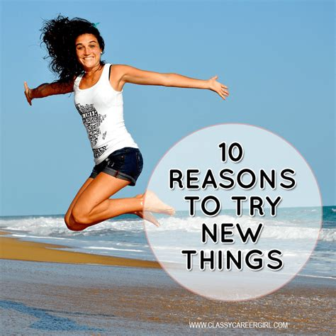 how to get motivated to learn new things 10 reasons to try new things career