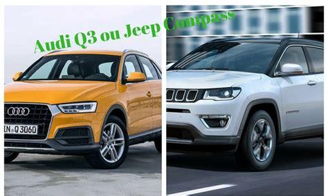 audi jeep q3 q3 ou compass 2018 qual a melhor suv pre 231 os pot 234 ncia