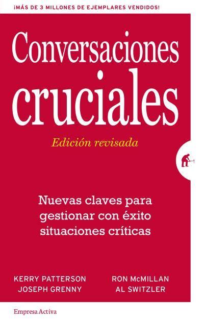 conversaciones cruciales ed revisada 8492921374 disbook s l comercializaci 243 n y distribuci 243 n de libros y revistas