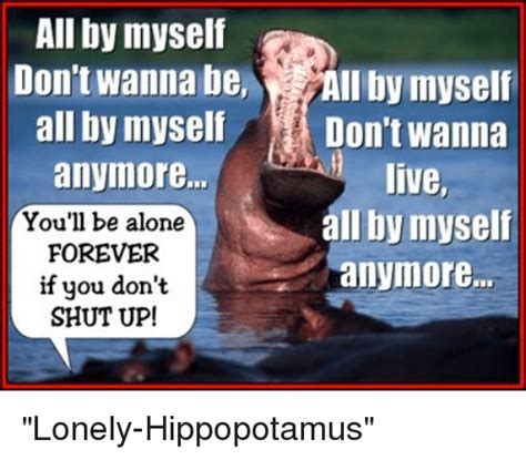 all by myself all by myself don t wanna be all by myself all by myself