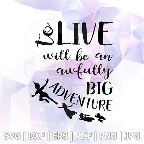 to live would be an awfully big adventure tattoo pan svg dxf to live will be an awfully big adventure