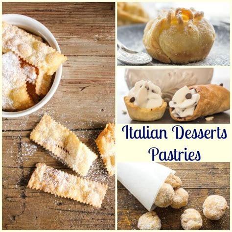 best italian desserts 50 italian desserts from cookies to pastries an italian