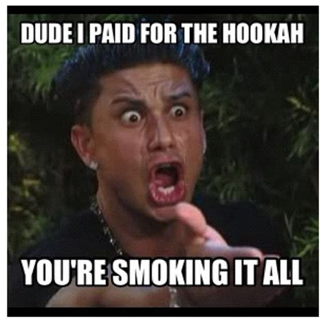 Jersey Shore Meme - 34 best hookah memes images on pinterest funny photos