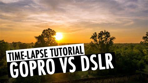 Gopro Vs Dslr gopro vs dslr time lapse tutorial adobe lightroom