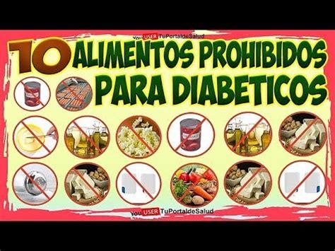 alimentos de un diabetico 10 alimentos prohibidos para diab 233 ticos alimentos que