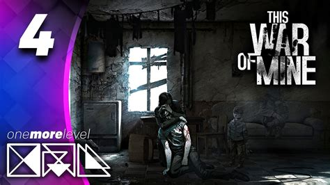 this war is terrible this war of mine 04 one more