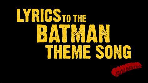 theme song a team goldentusk s batman theme song lyrics youtube