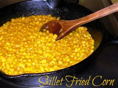 Think You Corn by Cooking With K Skillet Fried Corn S Recipe