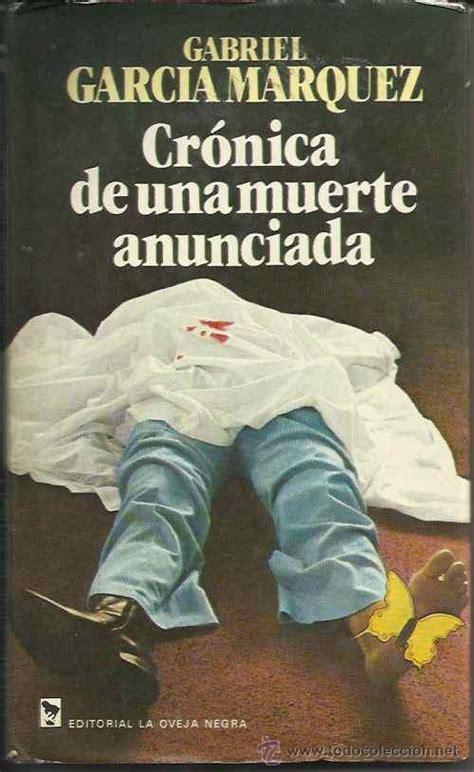 libro cronica de una muerte gabriel garc 237 a m 225 rquez cr 243 nica de una muerte an comprar libros cl 225 sicos en todocoleccion