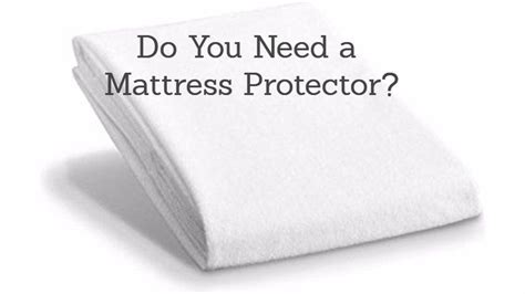 Need A Mattress by Do You Need A Mattress Protector Sleepzoo