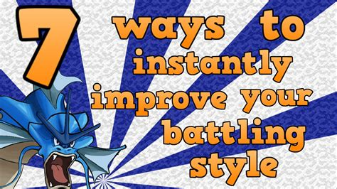 7 Ways To Improve Your Style by 7 Ways To Instantly Improve Your Battling Style