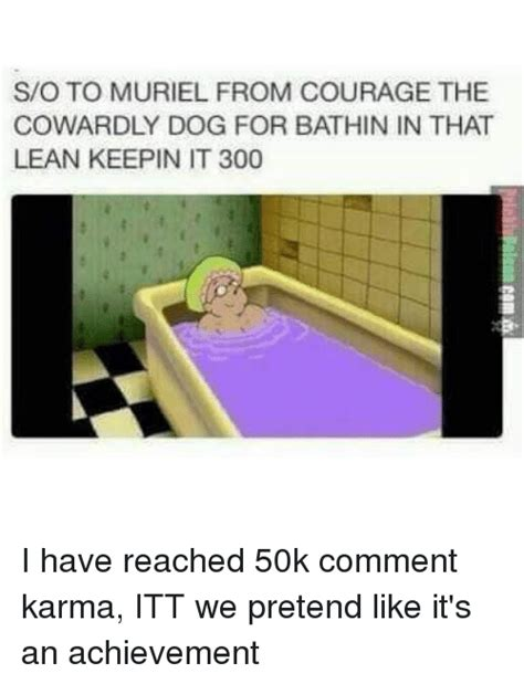 Courage The Cowardly Dog Meme - hollywood works continually to keep its by muriel rukeyser