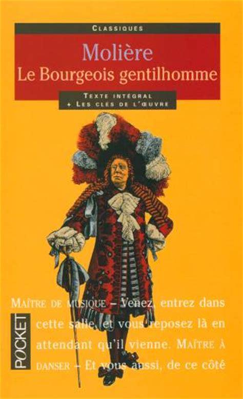 le bourgeois gentilhomme 2070450007 livre le bourgeois gentilhomme moli 232 re pocket pocket litt 233 rature classique petit prix