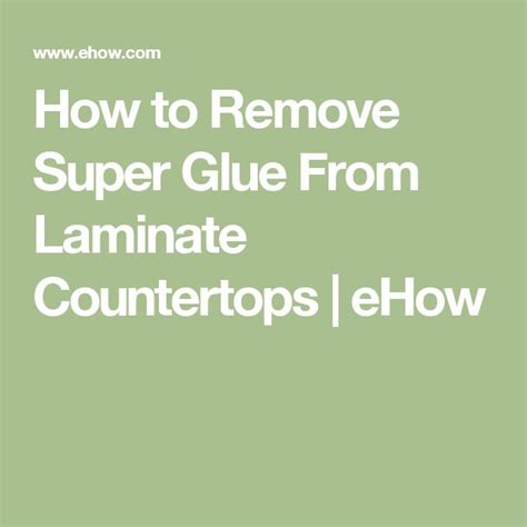 What Removes Glue From Countertops by 17 Best Ideas About Remove Glue On