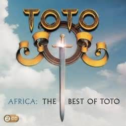 africa the best of toto africa the best of toto toto songs reviews credits