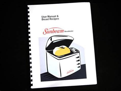 Sunbeam Bread Machine Manual 5891 Sunbeam 5891 Bread Maker Machine Manual Recipes Guide