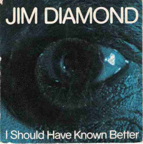 i should known better jim compacto i should known better r