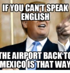 English Memes - you cant speak english theairport back to meicoisthatinay