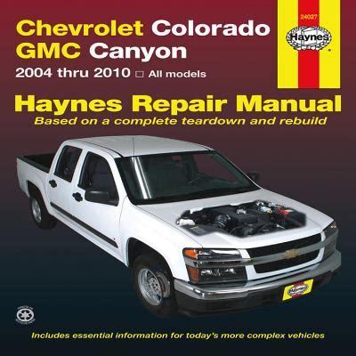 automotive repair manual 2010 gmc canyon auto manual chevrolet colorado gmc canyon automotive repair manual book by jay storer john h haynes 2