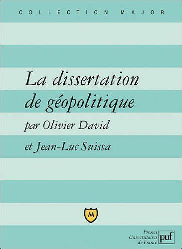 la dissertation definition la dissertation de g 233 opolitique lexique m 233 thode sujets