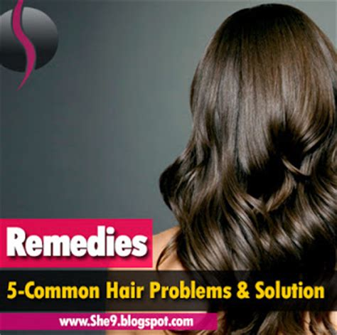 Hair Problem Solutions by 5 Common Problems Of Hair With Best Solution She9