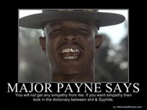 Film Major Meme - 1000 images about major payne on pinterest movies the hard and what i want