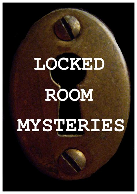 locked room mystery criminal minds at work locked room mystery quote