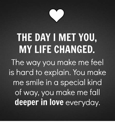 You Make Me Smile Meme - the day i met you my life changed the way you make me feel