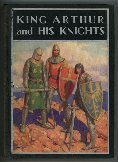 king arthur and his king arthur and his knights by philip schuyler allen illustrated
