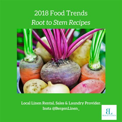What Is Your Favorite Food Trend Of 2007 by Bergen Linen Foods Trending In 2018 Root Vegetables And