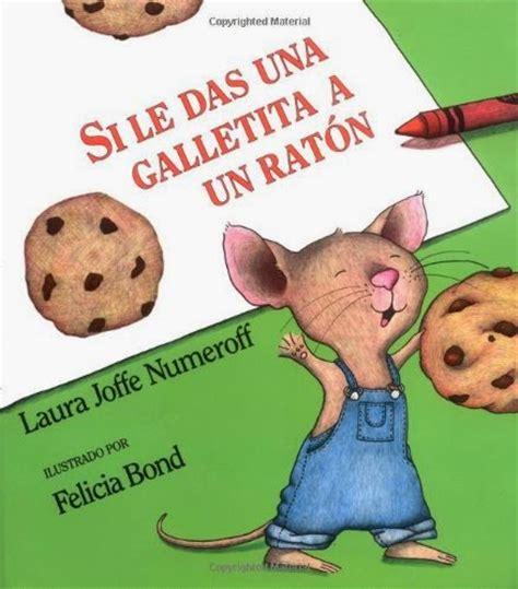si le das una galletita al rat 243 n de laura joffe numeroff y felicia bond rz100 cuentos de boca