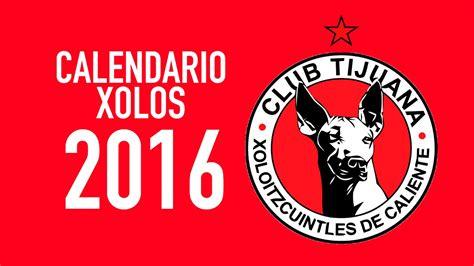 Calendario Xolos 2016 Xolos Tijuana Calendario 2016