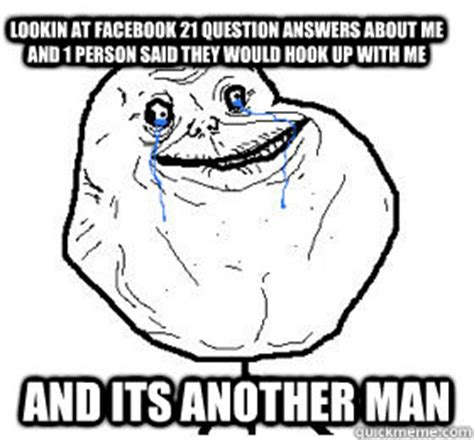 Hook Me Up Meme - lookin at facebook 21 question answers about me and 1