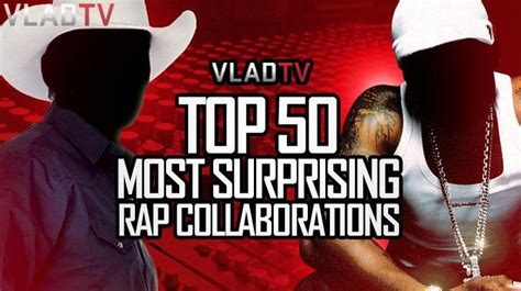 top 50 rap and r b collaborations 50 46 raphip hop exclusive vladtv s top 50 most surprising rap collaborations