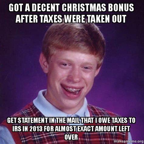 Decent Meme - got a decent christmas bonus after taxes were taken out