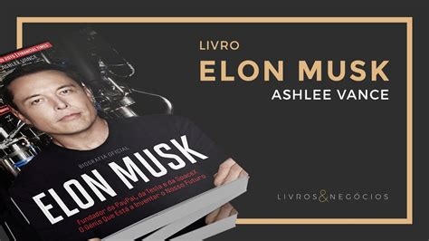 elon musk youtube livro elon musk ashlee vance 34 youtube