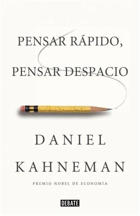 libros que nos inspiran pensar r 225 pido pensar despacio de daniel kahneman
