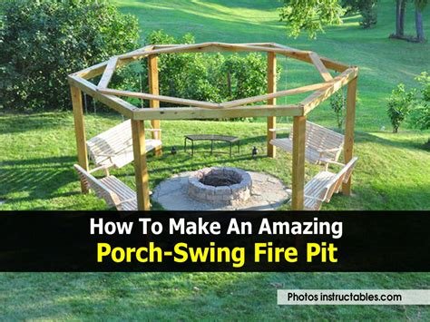 How To Make An Amazing Porch Swing Fire Pit Firepit Swing