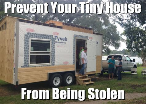 stolen house 10 ways to protect your tiny house on wheels from theft