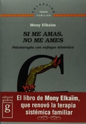libro no and me si me amas no me ames por elkaim mony 9788474325782 c 250 spide com