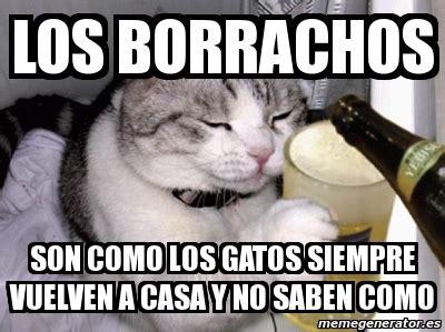 los gatos vuelven a casa meme personalizado los borrachos como los gatos